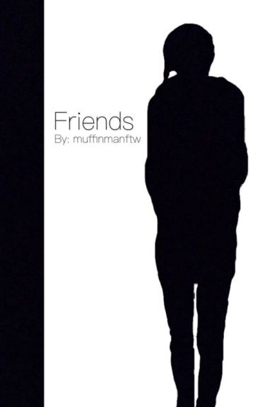 Friends » Kohnnie (COMPLETED) || #Wattys2016