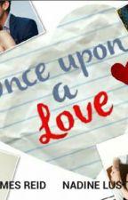 Once Upon A Love by BRISKI_JaDine