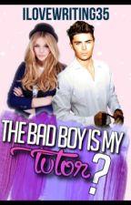 The Bad Boy Is My Tutor?  by ILoveWriting35