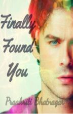 Finally Found You by Persayus