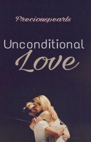 Unconditional Love (ON HOLD)