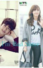 I'm Bad Sister by acechanjung_