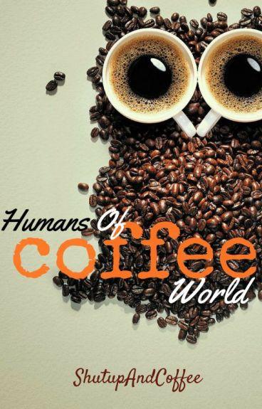Humans Of Coffee World