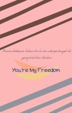 you're my freedom by syahaaz