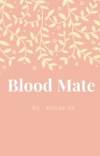 Blood Mate by kriyaa15