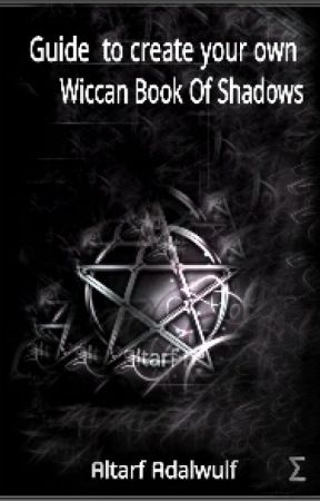 Guide To Create Your Own Wiccan Book Of Shadows by kolithah