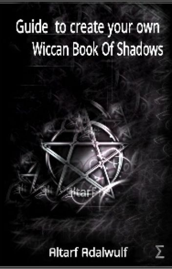 Guide To Create Your Own Wiccan Book Of Shadows