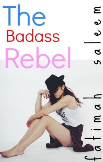 The Badass Rebel   1D