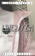 LINE 2 // Z.M by dallasgurlxx