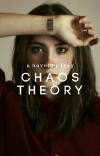 Chaos Theory   #Wattys2016 by dauneths