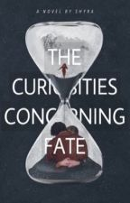 the curiosities concerning fate by ivorysouls