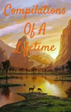 Compilations Of A Lifetime by MananMehta0104