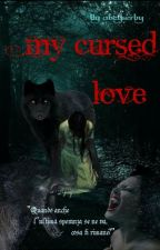 My Cursed Love by ancyserby