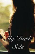 My Dark Side by KatieRawr66