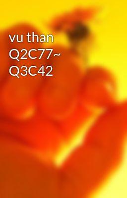 Đọc truyện vu than Q2C77~ Q3C42