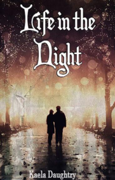 Life In The Night (Book 2) by NightOfTheAssassin