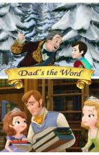 Sofia the First: Dad's the Word by DaisyMontano