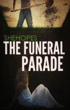 The Funeral Parade by SheHopes