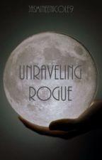 Unraveling Rogue by jasmineenicole9
