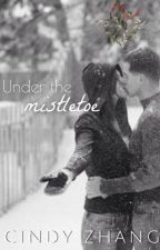 Under the Mistletoe by cijrzh