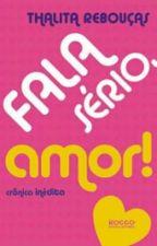 Fala Sério, Amor! by SaahMartins3