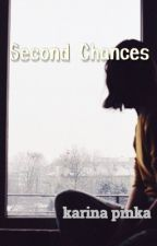 Second Chances [COMPLETED] by shxwtie