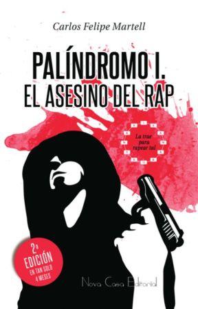 Palíndromo I. El asesino del rap by CarlosFelipeMartell
