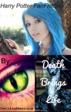 Death Brings Life (Harry Potter Fanfic) by CecilieHassing