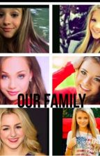 Our Family (dance moms fanfic) by Devynrowe