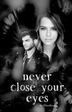 Never Close Your Eyes by Cclarisee