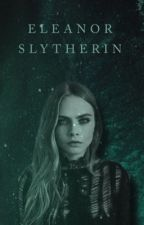 Eleanor Slytherin [Draco Malfoy FF] by unfxrgetxble
