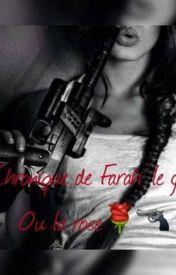Chronique de Farah: Le gun ou la rose by Tu_Connais_Pas