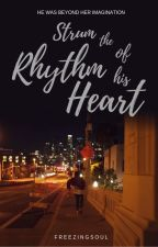 Strum The Rhythm Of His Heart by FreezingSoul