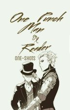 One Punch Man x Reader [One-Shots] by thisweirdguy