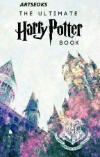 The Ultimate Harry Potter Book by artseoks_