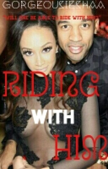 Riding With Him (Editing)