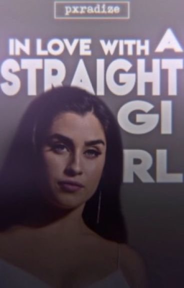In Love With A Straight Girl ➵ Lauren/You