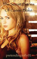 The Secret Diaries of Cassie Blake by pretendingtofly01
