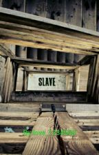 Slave by love123456897