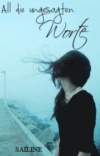 All die ungesagten Worte [Marius Ley] by Sailine