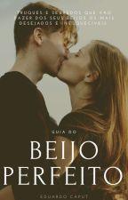 Guia Do Beijo Perfeito by Ealves16