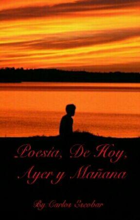 Poesías de hoy, ayer y mañana by Satoruk