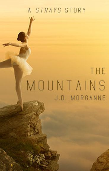 The Mountains: A Strays Story by JDPseudonymMorgan