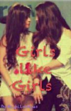 Girls Like Girls by ItsNarniaYo