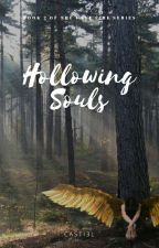 Hollowing Souls by _casti3l_