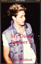 My Dirty Brother 2 (Niall's view) by Crzynutellabrot