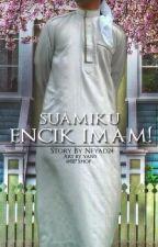 Suamiku Encik Imam ! by Februari99