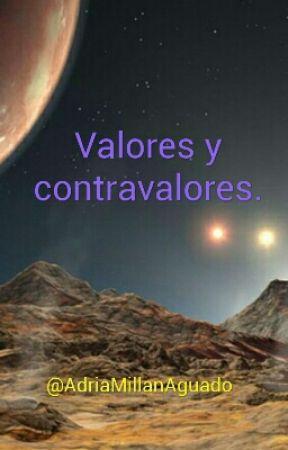 Valores y contravalores. by AdriaMillanAguado