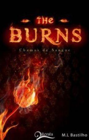 Chamas de Sangue - The Burns I by MarciaLuisa