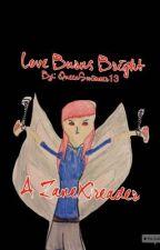 Love Burns Bright.     A ZaneXreader by QueenSwimmer13